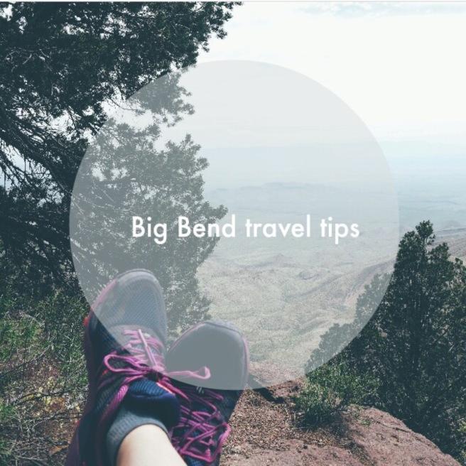 Big Bend travel tips